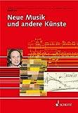 Neue Musik und andere Künste / herausgegeben von Jörn Peter Hiekel