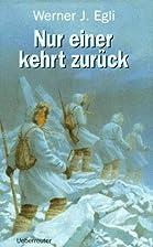 Nur einer kehrt zurück by Werner J.…