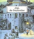 Jörgi, der Drachentöter. Ein…