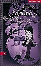 Melina und die vergessene Magie by Susanne…