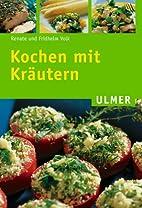 Kochen mit Kräutern by Renate Volk