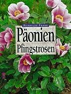 Päonien. Pfingstrosen by Reinhilde Frank