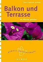 Terrassen und Balkone by Jean-François…