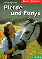 Pferde und Ponys. Kennen und Pflegen by…