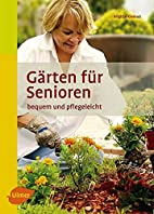 Gärten für Senioren: Bequem und…