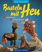 Basteln mit Heu by Sigrid Heinzmann