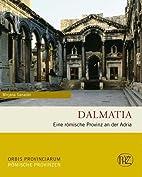Dalmatia: Eine römische Provinz an der…