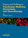 Progress and challenges in transfusion medicine, hemostasis, and hemotherapy : state of the art 2008 / 41st Congress of the German Society for Transfusion Medicine and Immunohematology ; editor Rüdiger E. Scharf