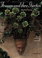 Frauen und ihre Gärten by Charlotte Seeling