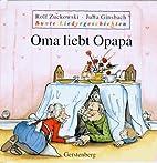 Oma liebt Opapa Bunte Liedergeschichten