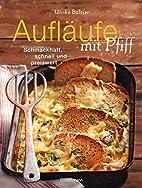 Aufläufe mit Pfiff by Ulrike…