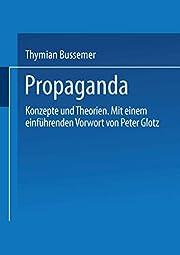 Propaganda. Konzepte und Theorien de Thymian…