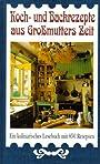 Koch- und Backrezepte aus Großmutters Zeit. Ein kulinarisches Lesebuch mit 850 Rezepten - Charlotte M. Fink