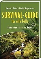 Survival-Guide für alle Fälle. Überleben…