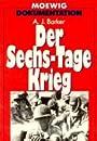 Der Sechs- Tage Krieg. Israel 1967 - A. J. Barker