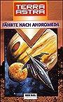 Terra Astra, Fährte nach Andromeda - Peter Terrid