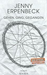 Gehen, ging, gegangen: Roman af Erpenbeck…