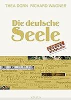 Die deutsche Seele by Thea Dorn