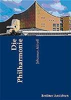 Die Philharmonie by Johannes Althoff