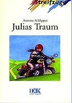 Julias Traum by Annette Schlipper