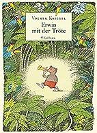 Literarisches Geschenkbuch: Erwin mit der…