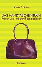 Das Handtaschenbuch. by Annette C. Anton