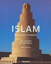 Islam : De Bagdad à Cordoue, Des origines…