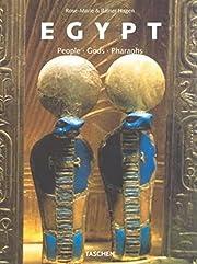 Egypt: People, Gods, Pharaohs. de Rainer…