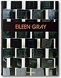 Eileen Gray : design and architecture, 1878-1976 / Philippe Garner