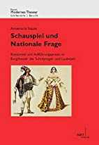Schauspiel und Nationale Frage by Annemarie…