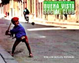 Buena Vista Social Club : the companion book to the film / Wim und Donata Wenders ; with a foreword by Wim Wenders und an Interview with Ry Cooder