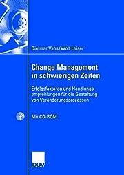Change Management in schwierigen Zeiten de…