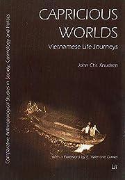 Capricious Worlds: Vietnamese Life Journeys…