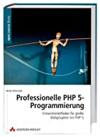 Professionelle PHP 5-Programmierung by…
