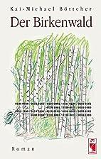 Der Birkenwald: Roman by Kai M Böttcher