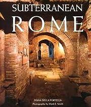 Subterranean Rome: Catacombs, Baths, Temples…
