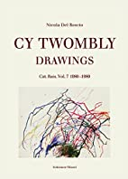 Cy Twombly: Drawings. Catalogue…