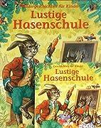 Lustige Hasenschule: Bildergeschichten…