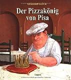 Der Pizzakönig von Pisa by Gerhard…
