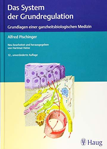 Das System der Grundregulation: Grundlagen einer ganzheitsbiologischen Medizin