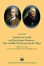 Friedrich der Grosse und Jean-Jacques…