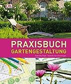 Praxisbuch Gartengestaltung by Gabriella…