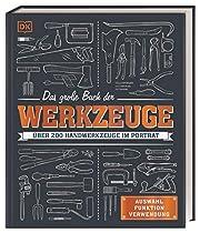 Das große Buch der Werkzeuge: Über 200…