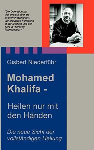 Mohamed Khalifa -<br>Heilen nur mit den Händen
