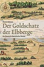 Der Goldschatz der Elbberge: Ein…