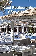 Cool Restaurants Cote d'Azur by Eva Dallo
