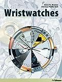 Wristwatches = Armbanduhren = Montres-bracelets / Gisbert L. Brunner, Christian Pfeiffer-Belli