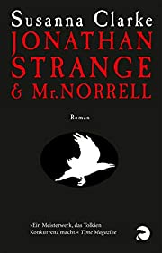 Jonathan Strange & Mr. Norrell: Roman –…