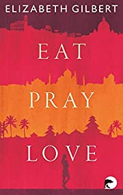 Eat, Pray, Love – tekijä: Elizabeth…