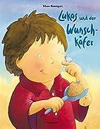 Lukas und der Wunschkäfer by Klaus Baumgart